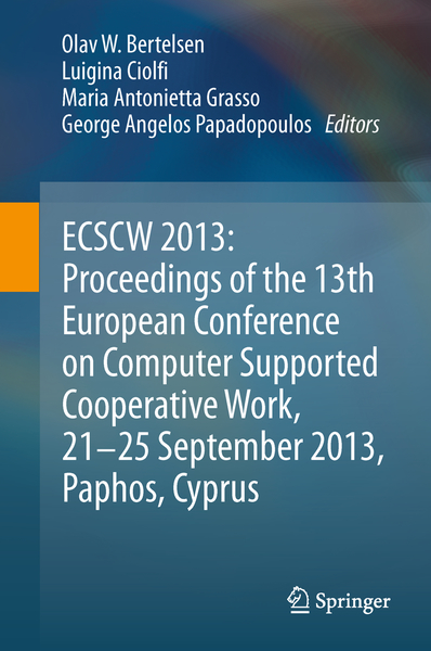 ECSCW 2013: Proceedings of the 13th European Conference on Computer Supported Cooperative Work, 21-25 September 2013, Paphos, Cyprus | Dodax.ch