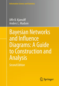 Bayesian Networks and Influence Diagrams: A Guide to Construction and Analysis | Dodax.ch