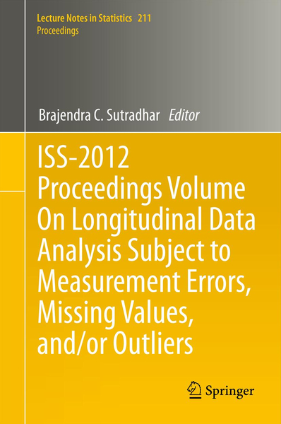 ISS-2012 Proceedings Volume On Longitudinal Data Analysis Subject to Measurement Errors, Missing Values, and/or Outliers | Dodax.ch