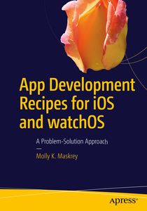 App Development Recipes for iOS and watchOS: A Problem Solution Approach | Dodax.ch