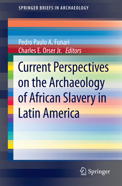 Current Perspectives on the Archaeology of African Slavery in Latin America | Dodax.ch