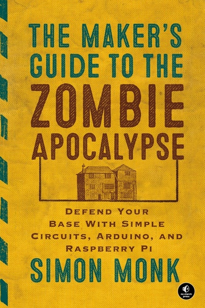 The Maker's Guide to the Zombie Apocalypse | Dodax.ch