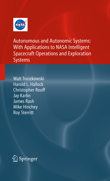 Autonomous and Autonomic Systems: With Applications to NASA Intelligent Spacecraft Operations and Exploration Systems | Dodax.pl
