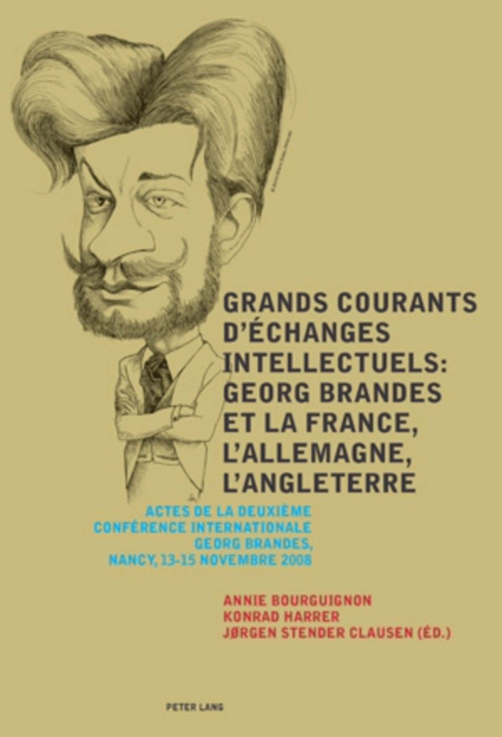 Grands courants d'échanges intellectuels : Georg Brandes et la France, l'Allemagne, l'Angleterre- Main currents of Intellectual Exchanges: Georg Brandes and France, Germany, Great Britain | Dodax.ch