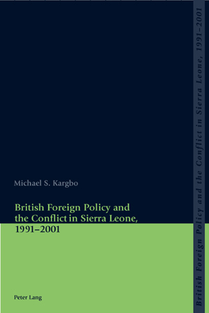 British Foreign Policy and the Conflict in Sierra Leone, 1991-2001 | Dodax.nl