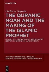 The Quranic Noah and the Making of the Islamic Prophet | Dodax.ch
