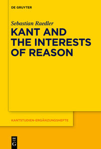 Kant and the Interests of Reason   Dodax.ch
