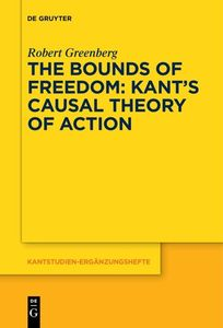 The Bounds of Freedom: Kant's Causal Theory of Action | Dodax.ch