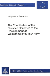 The Contribution of the Christian Churches to the Development of Western Uganda 1894-1974 | Dodax.at
