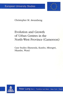 Evolution and Growth of Urban Centres in the North-West Province (Cameroon) | Dodax.at