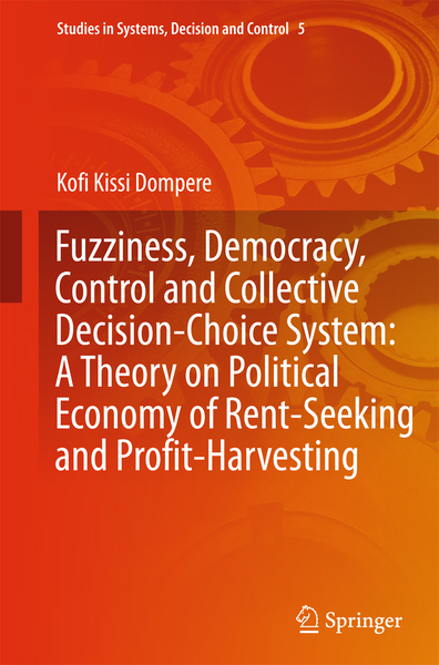Fuzziness, Democracy, Control and Collective Decision-choice System: A Theory on Political Economy of Rent-Seeking and Profit-Harvesting | Dodax.ch