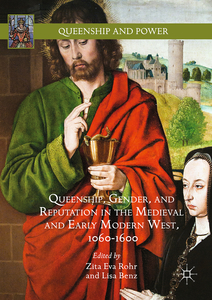 Queenship, Gender, and Reputation in the Medieval and Early Modern West, 1060-1600 | Dodax.pl