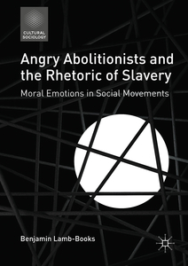Angry Abolitionists and the Rhetoric of Slavery | Dodax.nl