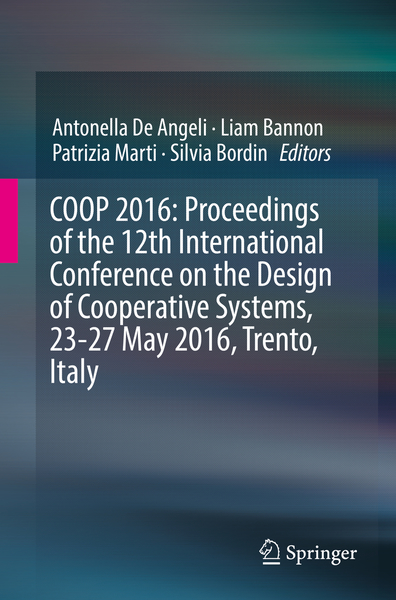 COOP 2016: Proceedings of the 12th International Conference on the Design of Cooperative Systems, 23-27 May 2016, Trento, Italy | Dodax.ch