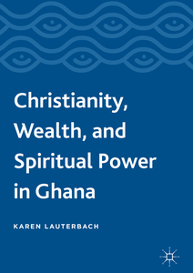 Christianity, Wealth, and Spiritual Power in Ghana | Dodax.ch