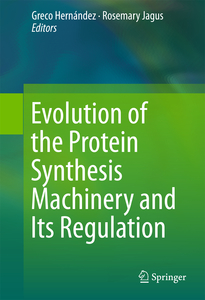 Evolution of the Protein Synthesis Machinery and Its Regulation | Dodax.de