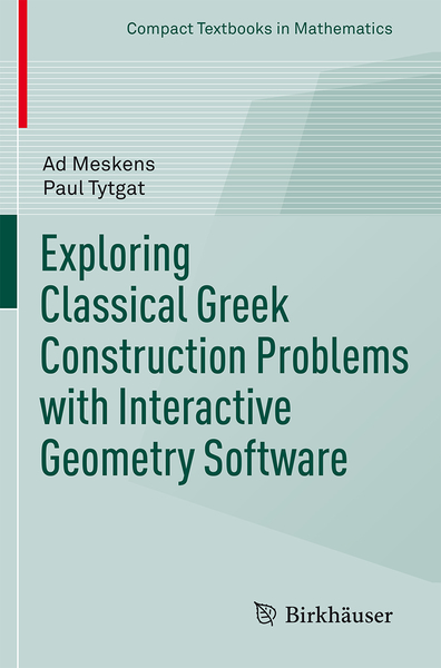 Exploring Classical Greek Construction Problems with Interactive Geometry Software | Dodax.co.uk