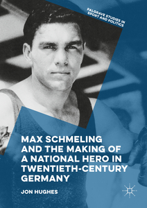 Max Schmeling and the Making of a National Hero in Twentieth-Century Germany | Dodax.nl