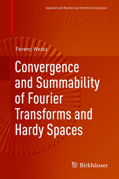 Convergence and Summability of Fourier Transforms and Hardy Spaces | Dodax.pl