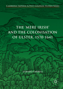 The 'Mere Irish' and the Colonisation of Ulster, 1570-1641 | Dodax.nl