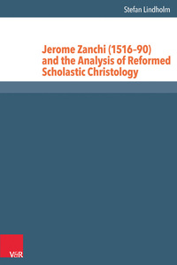 Jerome Zanchi (1516-90) and the Analysis of Reformed Scholastic Christology | Dodax.at