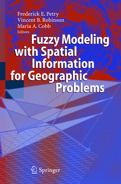 Fuzzy Modeling with Spatial Information for Geographic Problems | Dodax.nl