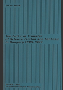 The Cultural Transfer of Science Fiction and Fantasy in Hungary 1989-1995 | Dodax.at