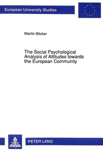 The Social Psychological Analysis of Attitudes towards the European Community | Dodax.at