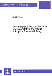 The Integrative Use of Qualitative and Quantitative Knowledge in Physics Problem Solving | Dodax.at
