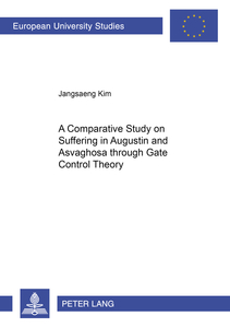A Comparative Study on Suffering in Augustine and Asvaghosa through Gate Control Theory | Dodax.ch