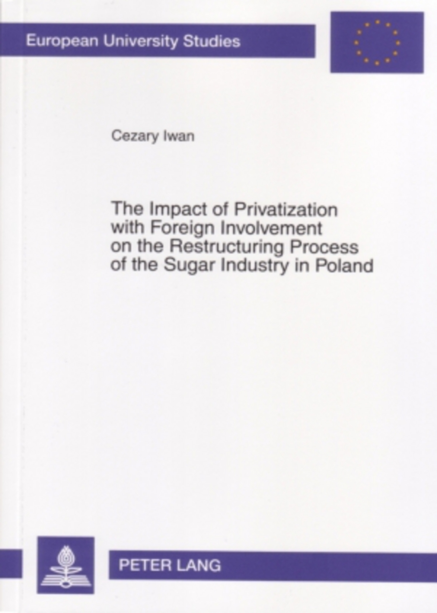 The Impact of Privatization with Foreign Involvement on the Restructuring Process of the Sugar Industry in Poland | Dodax.at