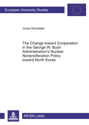 The Change toward Cooperation in the George W. Bush Administration's Nuclear Nonproliferation Policy toward North Korea | Dodax.nl
