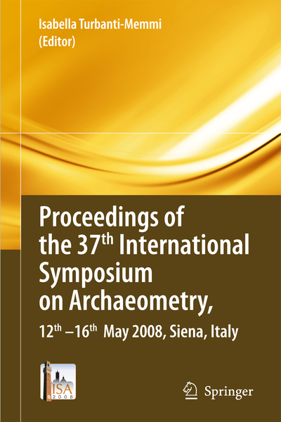 Proceedings of the 37th International Symposium on Archaeometry, 13th - 16th May 2008, Siena, Italy | Dodax.pl