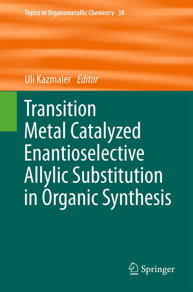 Transition Metal Catalyzed Enantioselective Allylic Substitution in Organic Synthesis | Dodax.ch