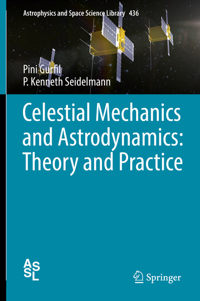 Celestial Mechanics and Astrodynamics: Theory and Practice | Dodax.ch