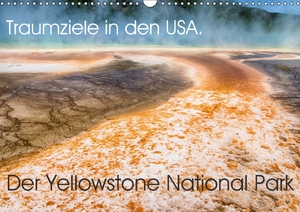 Traumziele in den USA. Der Yellowstone National Park (Wandkalender 2018 DIN A3 quer) | Dodax.ch