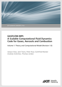 GASFLOW-MPI: A Scalable Computational Fluid Dynamics Code for Gases, Aerosols and Combustion. Band 1 (Theory and Computational Model (Revision 1.0). (KIT Scientific Reports ; 7710) | Dodax.at