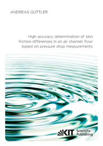 High accuracy determination of skin friction differences in an air channel flow based on pressure drop measurements | Dodax.de