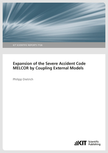Expansion of the Severe Accident Code MELCOR by Coupling External Models   Dodax.de