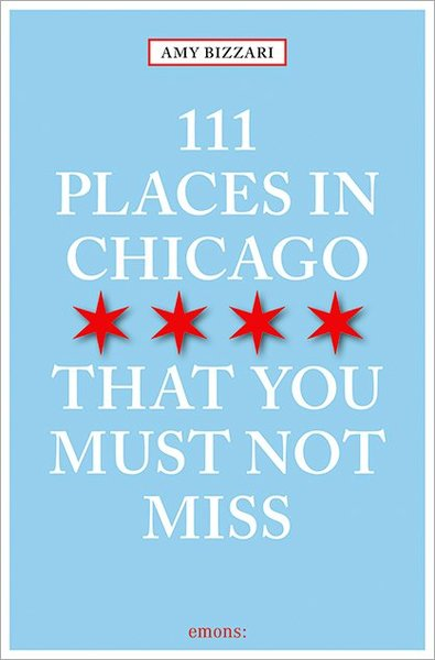 111 Places in Chicago That You Must Not Miss | Dodax.com