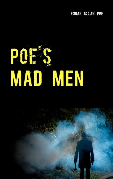 Poe's Mad Men - 5 Tales of Horror: The Black Cat - The Tell-Tale Heart - The Imp of the Perverse - The Masque of the Red Death - The Cask of Amontillado | Dodax.de