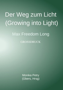Der Weg zum Licht (Growing into Light, Max F. Long) Großdruck | Dodax.ch