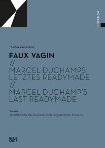 Faux vagin. Marcel Duchamps letztes Readymade. Marcel Duchamp's last Readymade | Dodax.ch
