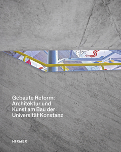 Gebaute Reform: Architektur und Kunst am Bau der Universität Konstanz | Dodax.at