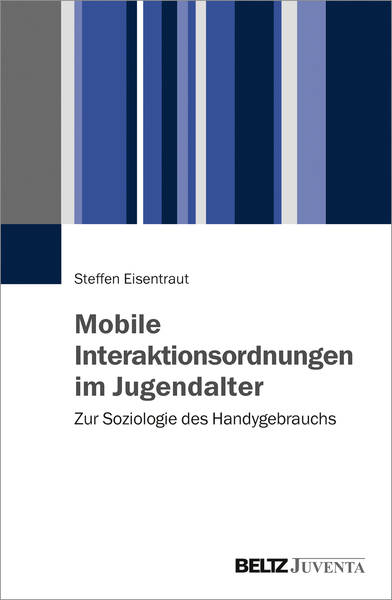 Mobile Interaktionsordnungen im Jugendalter | Dodax.at