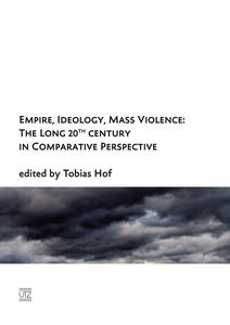 Empire, Ideology, Mass Violence: The Long 20th Century in Comparative Perspective | Dodax.pl