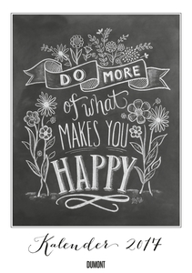 Do More of What Makes you Happy 2017 | Dodax.at