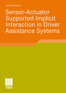 Sensor-Actuator Supported Implicit Interaction in Driver Assistance Systems | Dodax.ch