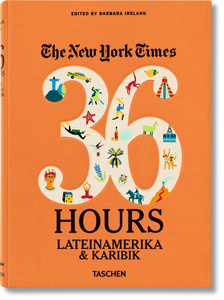 The New York Times, 36 Hours. Lateinamerika & Karibik | Dodax.at