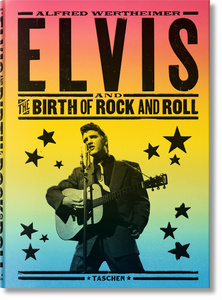 Alfred Wertheimer. Elvis and the Birth of Rock and Roll | Dodax.de